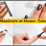 How to do a Perfect Manicure at Home- Tutorial Step by Step